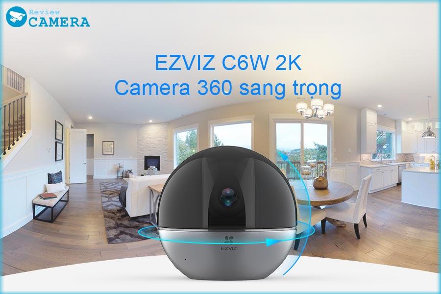 Review Camera Ezviz C6W - Dụng cụ trang trí hay là Camera giám sát