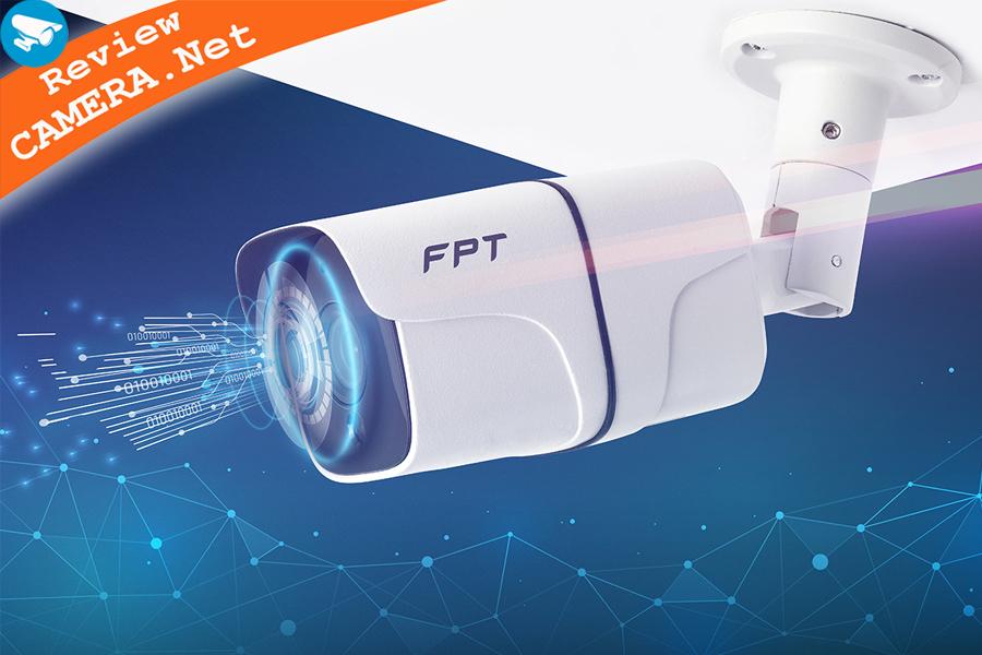 Camera FPT - Thương hiệu mới nổi của ngành camera Việt Nam
