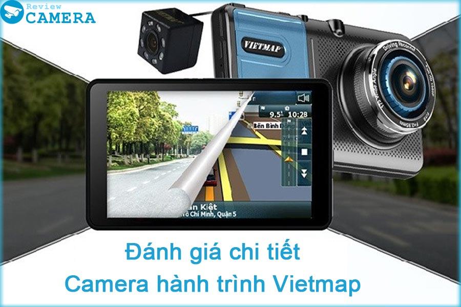 Đánh giá chi tiết Camera hành trình Vietmap. TOP 10+ Camera Vietmap đáng mua nhất 2021