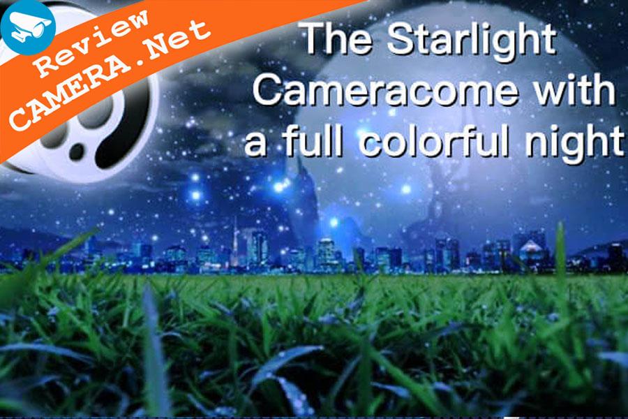 Tìm hiểu công nghệ camera starlight và camera full color? Camera có màu ban đêm