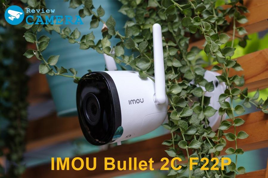 Review Camera Wifi IMOU Bullet 2C F22P - Camera ngoài trời giá rẻ