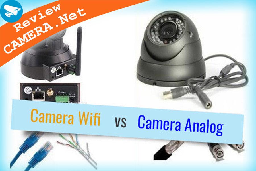 So sánh camera wifi không dây và camera giám sát có dây. Loại nào là tốt nhất?