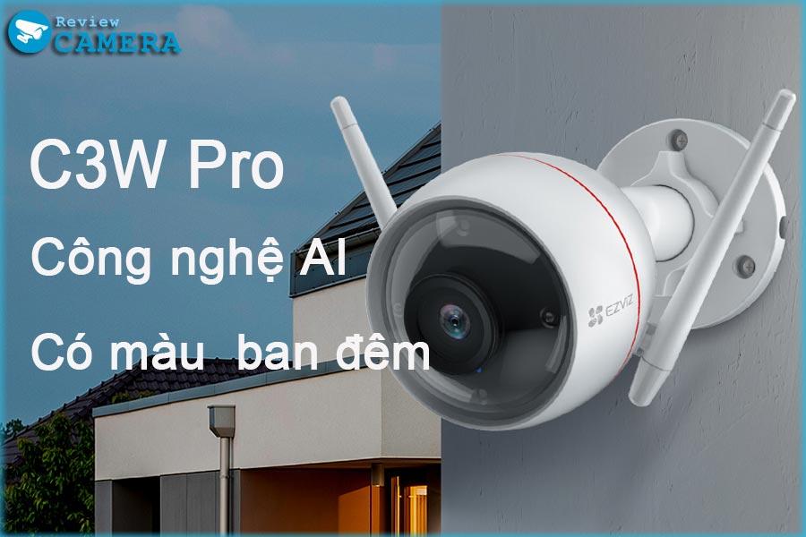 Review Camera Ezviz C3W Pro Có màu ban đêm độ phân giải 4Mpx và 2Mpx