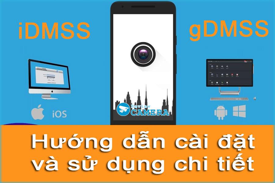 Hướng dẫn cài đặt và sử dụng gDMSS và iDMSS để xem Camera Dahua đầy đủ nhất