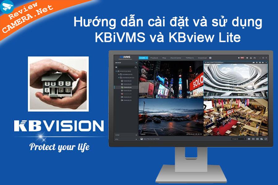 Đầy đủ chi tiết - Hướng dẫn cài đặt, sử dụng KBview Lite và KBiVMS để quản lý Camera KBvision