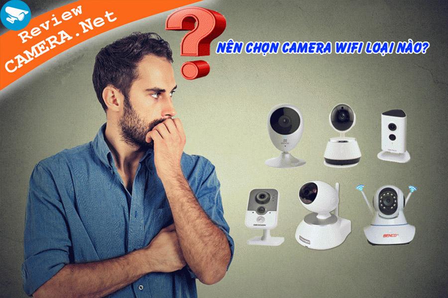 Chọn camera wifi loại nào?