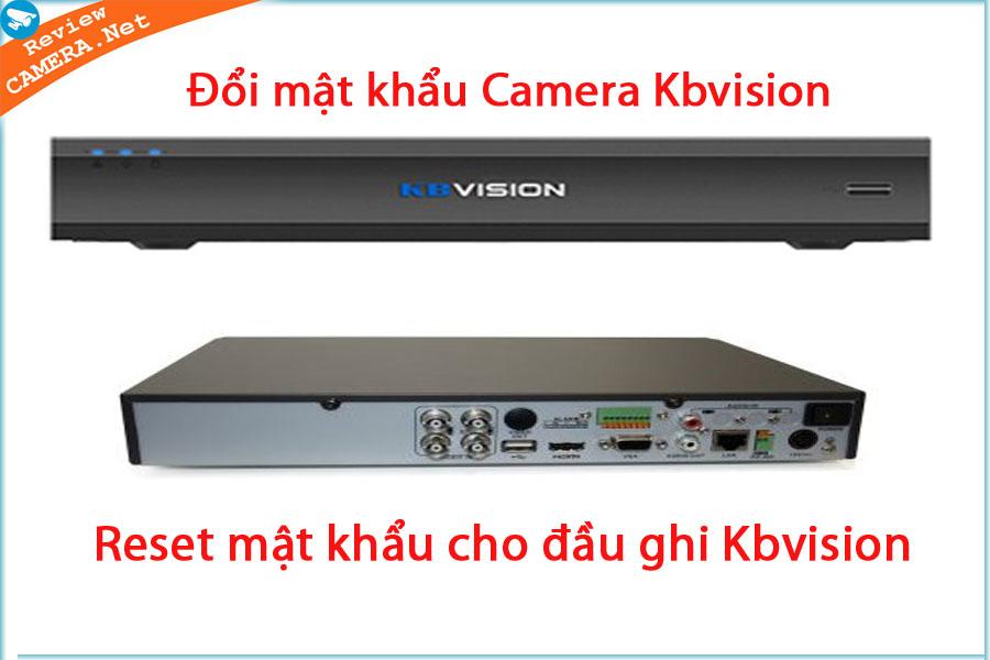 Hướng dẫn đổi mật khẩu camera kbvision và reset mật khẩu đầu ghi kbvision dễ hiểu nhất